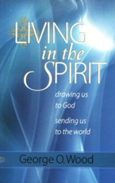 Living in the Spirit: Drawing Us to God, Sending Us to the World - eBook