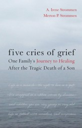 Five Cries of Grief: One Family's Journey to Healing