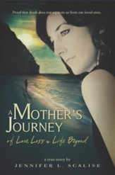 A Mother's Journey of Love, Loss & Life Beyond - eBook