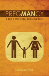 PregMANcy: a dad, a little dude, and a due date - eBook