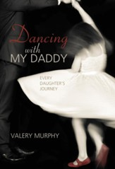 Dancing with My Daddy: Every Daughter's Journey - eBook