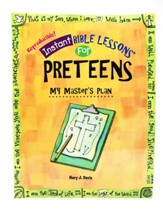 Download: Instant Bible Lessons for Preteens - My Master's Plan - PDF Download [Download]