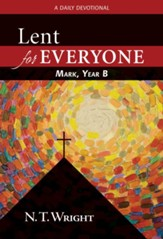 Lent for Everyone: Mark, Year B: A Daily Devotional - eBook