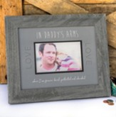 In Daddy's Arms Photo Frame
