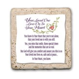 Your Loved One Lives on in Your Heart Sentiment Tile