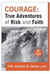 Courage: True Adventures of Risk and Faith - eBook
