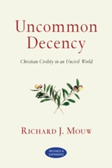 Uncommon Decency: Christian Civility in an Uncivil World - eBook