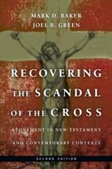 Recovering the Scandal of the Cross: Atonement in New Testament and Contemporary Contexts / Revised - eBook