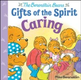 Caring, Berenstain Bears Gifts of the Spirit