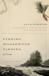 Finding Moosewood, Finding God: What Happened When a TV Newsman Abandoned His Career for Life on an Island - eBook