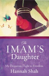 The Imam's Daughter: The Remarkable True Story of a Young Girl's Escape from Her Harrowing Past - eBook