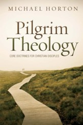 Pilgrim Theology: Core Doctrines for Christian Disciples - eBook