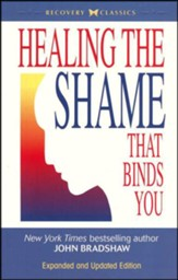 Healing the Shame That Binds You: Revised-Expanded&Updated)