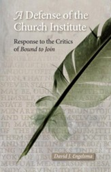 A Defense of the Church Institute: Reponse to the Critics of Bound to Join - eBook