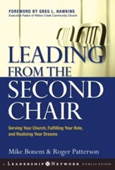 Leading from the Second Chair: Serving Your Church, Fulfilling Your Role, and Realizing Your Dreams - eBook