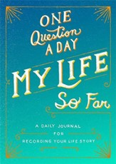 One Question A Day: My Life So Far (A Daily Journal for Recording Your Life Story)
