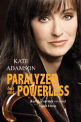 Paralyzed But Not Powerless: Kate's Journey Revisited - eBook