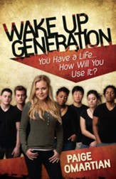 Wake Up, Generation: You Have a Life How Will You Use It? - eBook
