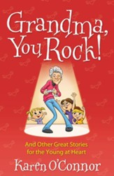 Grandma, You Rock!: And Other Great Stories for the Young at Heart - eBook