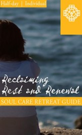 Reclaiming Rest and Renewal, Half Day Retreat Guide, Individual - PDF Download [Download]
