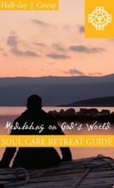 Meditating on God's World, Half Day Retreat Guide, Group PDF Download [Download]