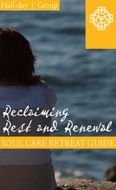 Reclaiming Rest and Renewal, Half Day Retreat Guide, Group - PDF Download [Download]
