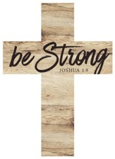 Be Strong Wood Cross