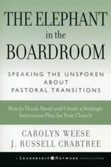 The Elephant in the Boardroom: Speaking the Unspoken about Pastoral Transitions - eBook