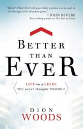 Better Than Ever: Live on a Level You Never Thought Possible - eBook