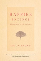 Happier Endings: Overcoming the Fear of Death - eBook