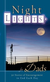 Night Lights for Dads: 30 Stories of Encouragement To End Each day - eBook