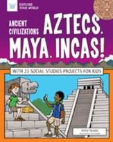 Ancient Civilizations: Aztecs, Maya, Incas!