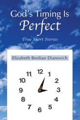 God's Timing Is Perfect: True Short Stories - eBook