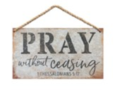 Pray Without Ceasing Sign