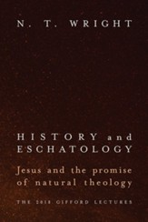 History and Eschatology: Jesus and the Promise of Natural Theology