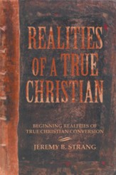 Realities of a True Christian: Beginning Realities of True Christian Conversion - eBook