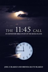 The 11:45 Call: An Expository Bible Study of the Book of Jude - eBook