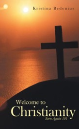 Welcome to Christianity: Born Again 101 - eBook