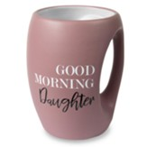 Good Morning Daughter Mug