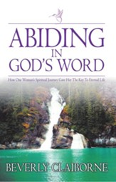 Abiding in God's Word: How one women's spiritual journey gave her the key to eternal life! - eBook