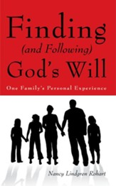 Finding (and Following) Gods Will: One Familys Personal Experience - eBook