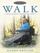 WALK: A Memoir: My journey of faith and discovery after paralysis - eBook