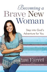 Becoming a Brave New Woman: Step into God's Adventure for You - eBook