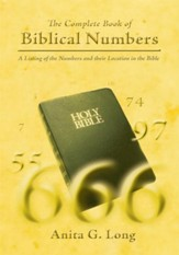 The Complete Book of Biblical Numbers: A Listing of the Numbers and their Location in the Bible - eBook