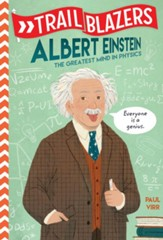 Trailblazers: Albert Einstein: The  Greatest Mind in Physics