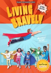 Living Bravely for Super Hero Kids: Ages 6-9 - PDF Download [Download]
