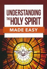 Bible Made Easy: Understanding the Holy Spirit - PDF Download [Download]