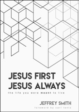 Jesus First, Jesus Always: The Life You Were Meant To Live