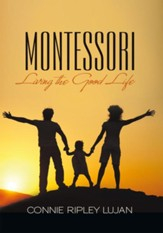 MONTESSORI: Living the Good Life - eBook