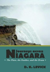 Journeys across Niagara: The Flute, the Feather, and the Drum - eBook